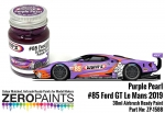 Ford GT #85 Keating/Wynn's  Lemans 2019 Pearl Purple  Zero Colour Matched Paints 30ml
